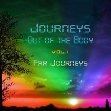 Journeys Out Of The Body, vol. 1 - Far Journeys