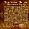 Singing Bowl Research Series, Stage 4 - Stream of HeartFlow (by J.K.Chris)
