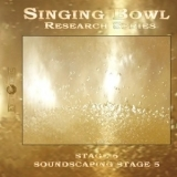 Singing Bowl Research Series, Stage 6: Soundscaping Stage 5 (by J.K.Chris)