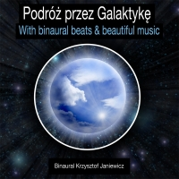 Podróż przez Galaktykę (with binaural beats & beautiful music)
