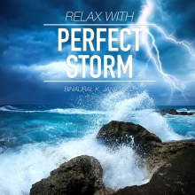 Relax with Perfect Storm